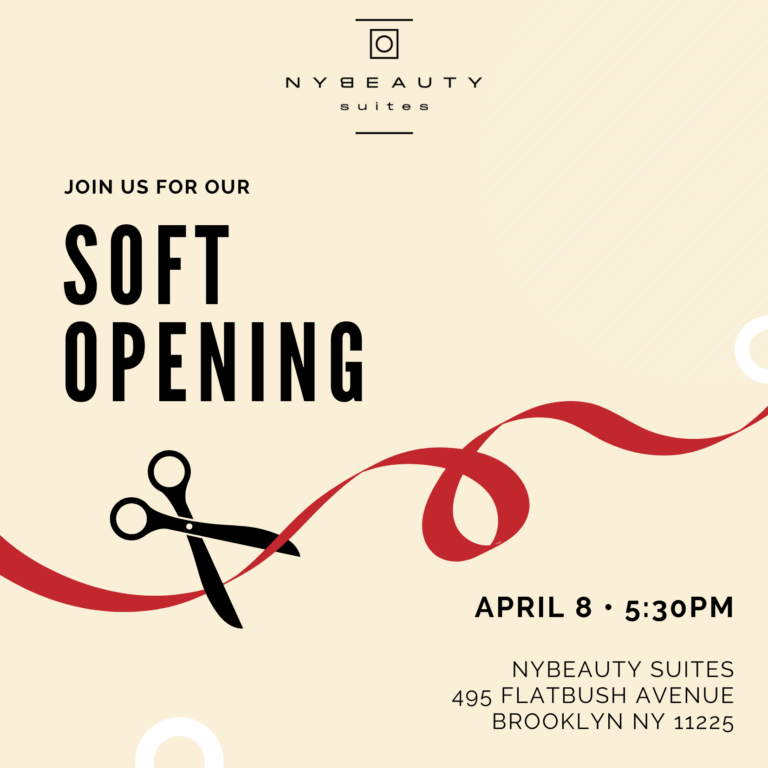 NYBeauty Suites Soft Opening 4/8